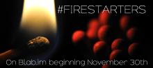 #Firestarters